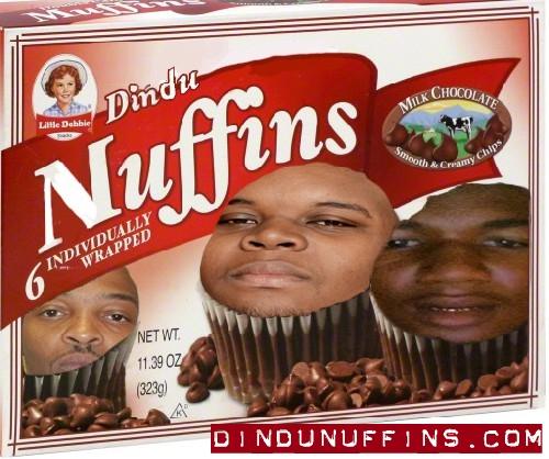 dindu nuffin muffins
